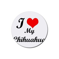I Love My Chihuahua Rubber Coaster (round) by CowCowDemo