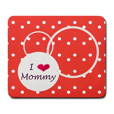 Love Mommy Mousepad By Daniela   Large Mousepad   2rwh4m6tdsao   Www Artscow Com Front