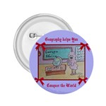 Geography Helps You Conquer the World - 2.25  Button