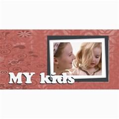 My Kids By Joely   4  X 8  Photo Cards   Rjl811wz3uos   Www Artscow Com 8 x4 Photo Card - 2