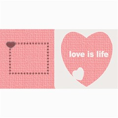 Love Is Life Cards 8x4 By Daniela   4  X 8  Photo Cards   Jy4suvk04d8e   Www Artscow Com 8 x4 Photo Card - 9