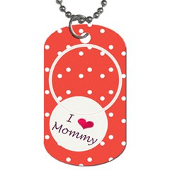 Love Mommy Dog Tag 2s By Daniela   Dog Tag (two Sides)   Tlyqdzyplegj   Www Artscow Com Front