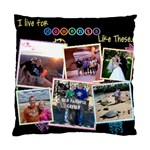I live for moments like these - Pillow Cover - Standard Cushion Case (One Side)