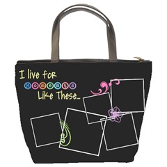 I Live For Moments Like These   Bucket Bag  By Digitalkeepsakes   Bucket Bag   6bzg0xqmkxn9   Www Artscow Com Back