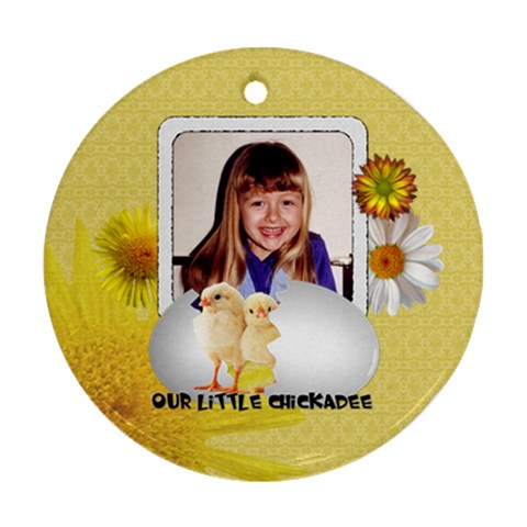 Our Little Chickadee Round Ornament By Lil    Ornament (round)   Rovevujff667   Www Artscow Com Front