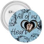 All of my Heart 3 inch button badge - 3  Button
