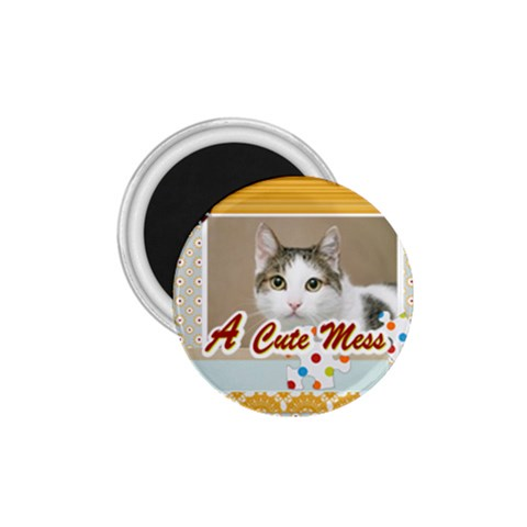 A Cute Mess By Joely   1 75  Magnet   Lkwpaoipr8gb   Www Artscow Com Front