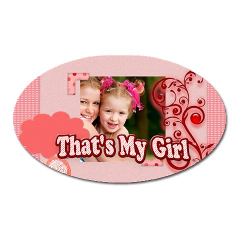 That s My Girl By Joely   Magnet (oval)   Cv8bs593zjuv   Www Artscow Com Front