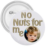 No Nuts Button - 3  Button