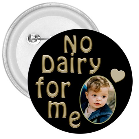 No Dairy Button By Deborah   3  Button   7f7lk3cs37kr   Www Artscow Com Front