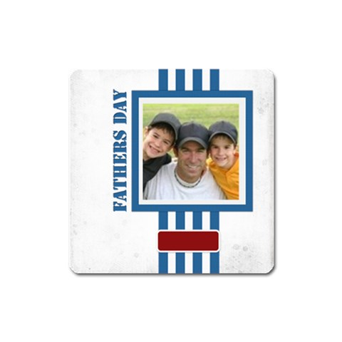 Fathers Day By Joely   Magnet (square)   Jyapnvn8nd7u   Www Artscow Com Front