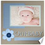 our baby - Canvas 12  x 12