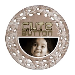 Baby Mine Cute As A Button Double Side Filigree Ornament By Catvinnat   Round Filigree Ornament (two Sides)   Uifwrgf5zy0a   Www Artscow Com Back