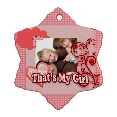 That s My Girl By Joely   Ornament (snowflake)   75masgic8z2w   Www Artscow Com Front