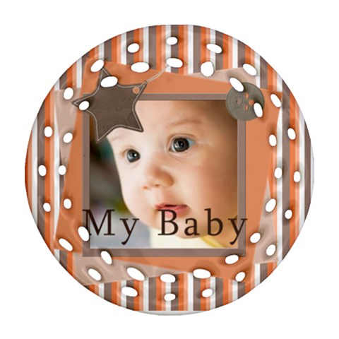 Baby By Joely   Ornament (round Filigree)   Ph36nemb9rk2   Www Artscow Com Front