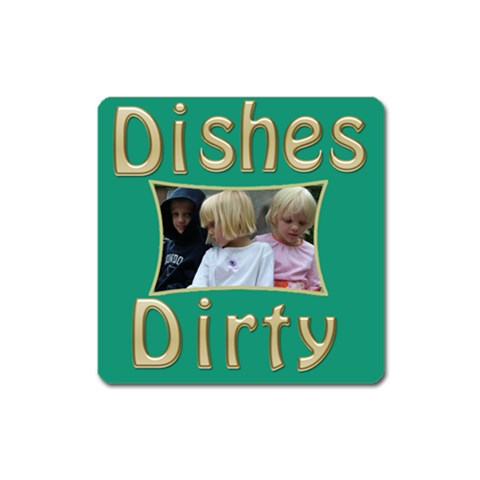 Dishes Dirty Square Magnet By Deborah   Magnet (square)   Ttffaljjq2xy   Www Artscow Com Front