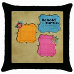 Behold the turtle/friends- pillow (1side) - Throw Pillow Case (Black)