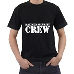 Maximum Security Crew ( Black T-Shirt )