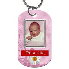 Its A Girl 2 Sided Dog Tag By Lil    Dog Tag (two Sides)   636es2v9acwc   Www Artscow Com Front