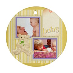 Baby By Joely   Round Ornament (two Sides)   Vqdduh0kmmi9   Www Artscow Com Back