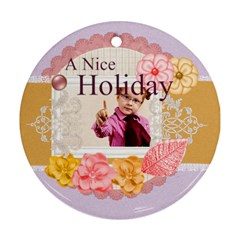 A Nice Holiday By Joely   Round Ornament (two Sides)   8bi9elmstg25   Www Artscow Com Front