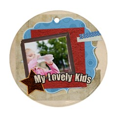 My Lovely Kids By Joely   Round Ornament (two Sides)   8v2d3h816i1r   Www Artscow Com Front