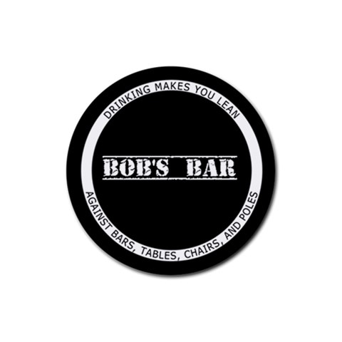 Bob s Bar   Quote 3 By Mum2 3boys   Rubber Round Coaster (4 Pack)   Hys1shk6v0rx   Www Artscow Com Front
