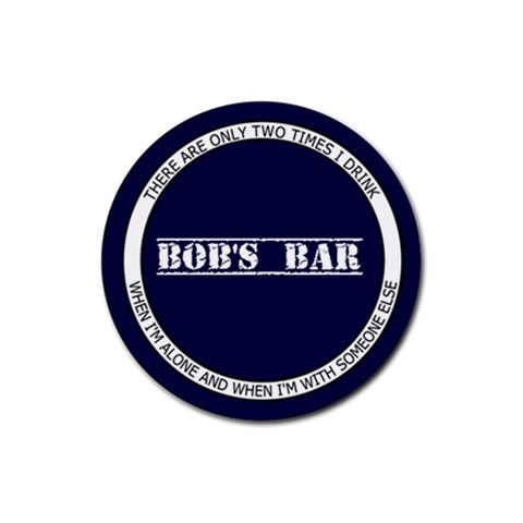 Bob s Bar   Quote 4 By Mum2 3boys   Rubber Round Coaster (4 Pack)   J2wyixrox5x0   Www Artscow Com Front