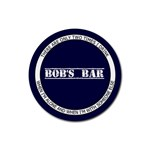 Bob s Bar - Quote 4 - Rubber Round Coaster (4 pack)