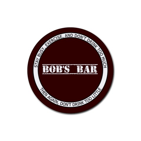 Bob s Bar   Quote 5 By Mum2 3boys   Rubber Round Coaster (4 Pack)   Rastab3i9wcl   Www Artscow Com Front
