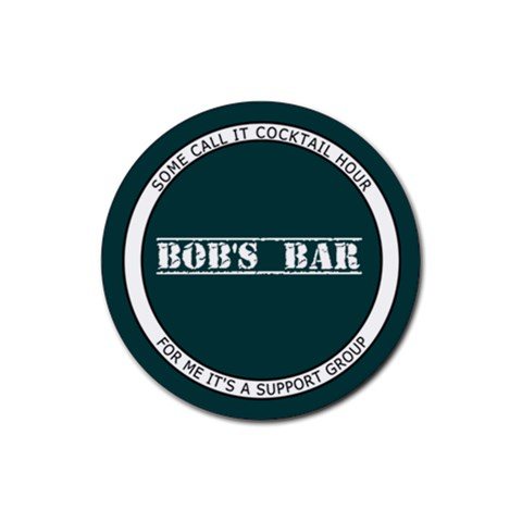 Bob s Bar   Quote 7 By Mum2 3boys   Rubber Round Coaster (4 Pack)   D32rzghk032b   Www Artscow Com Front