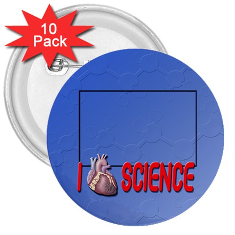 I Love Science By Patricia W   3  Button (10 Pack)   4ikvke1kzbjw   Www Artscow Com Front