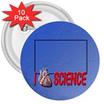 I love science - 3  Button (10 pack)