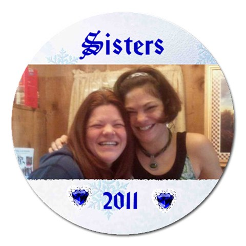 Sisters Magnet 5 Inch Round By Kim Blair   Magnet 5  (round)   Y81tqjpo60vt   Www Artscow Com Front