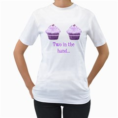 Two In The Hand Cupcake Funny T Shirt By Claire Mcallen   Women s T Shirt (white) (two Sided)   Eonhshknp71u   Www Artscow Com Front