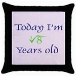 Today I m 2 Throw Pillow Case (Black)