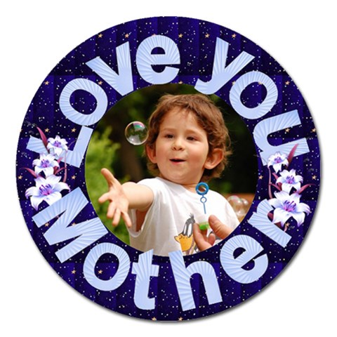 Love You Mother 2 Magnet By Deborah   Magnet 5  (round)   Z87e2lsr4gje   Www Artscow Com Front