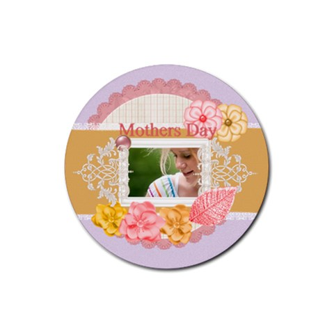 Mothers Day By Joely   Rubber Coaster (round)   36w7hhnkrq6r   Www Artscow Com Front