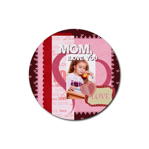 Mothers Day By Joely   Rubber Coaster (round)   Mi0re1o8u6ph   Www Artscow Com Front