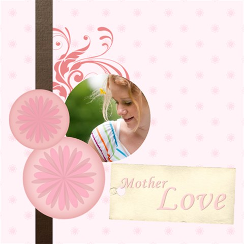 Mothers Day By Joely   Scrapbook Page 12  X 12    C5zcbtpfs5m4   Www Artscow Com 12 x12 Scrapbook Page - 1