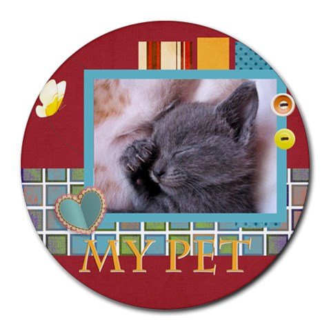 My Pets By Joely   Round Mousepad   Sobgmj7m69xh   Www Artscow Com Front