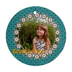 Beautiful Girl By May   Round Ornament (two Sides)   T4t1hm05985i   Www Artscow Com Front