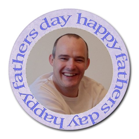 Happy Fathers Day Mouse Mat By Claire Mcallen   Round Mousepad   Fejg2yvqoq32   Www Artscow Com Front