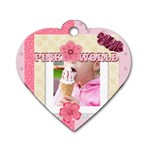 pink world - Dog Tag Heart (One Side)