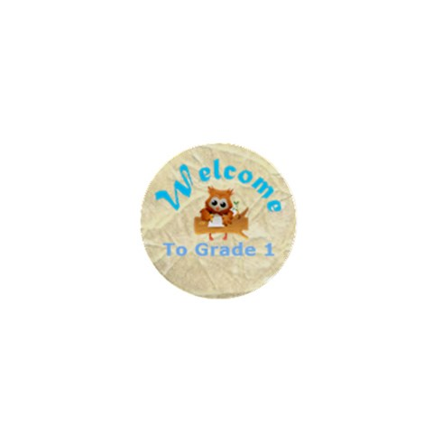 Welcome To Grade One Boys By Malky   1  Mini Button   30otnbqdbpag   Www Artscow Com Front
