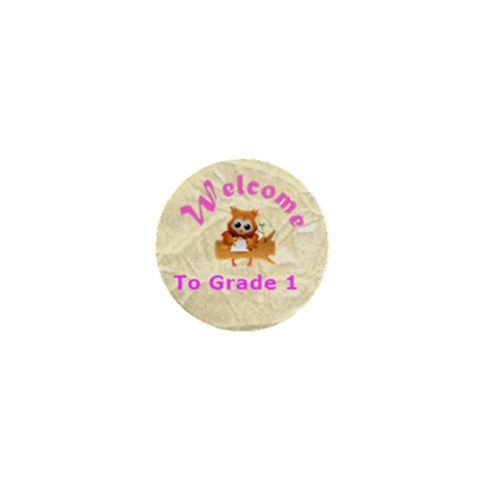 Welcome To Grade One Girls By Malky   1  Mini Button   Ud1kcgusc9su   Www Artscow Com Front