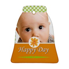 Happy Day By Joely   Bell Ornament (two Sides)   Um69si5hydd3   Www Artscow Com Front