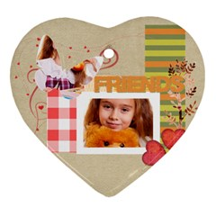 Friends By Joely   Heart Ornament (two Sides)   6xaqyndlg8e9   Www Artscow Com Front