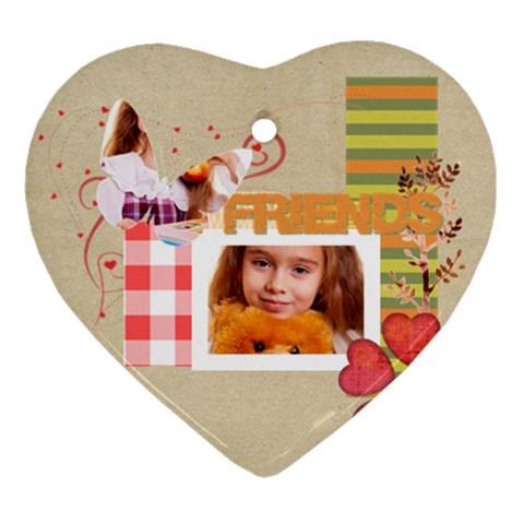 Friends By Joely   Ornament (heart)   3t9n468u7xx2   Www Artscow Com Front