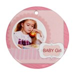 baby girl - Round Ornament (Two Sides)